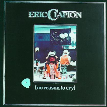 Eric Clapton - No Reason To Cry (Remastered)