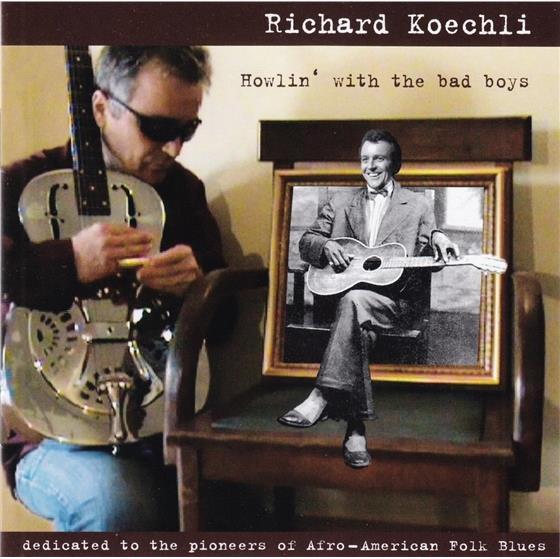 Richard Koechli - Howlin' With The Bad Boys