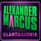 Alexander Marcus - Glanz & Gloria (Limited Edition, 2 CDs)