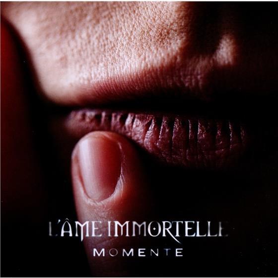 L'Ame Immortelle - Momente