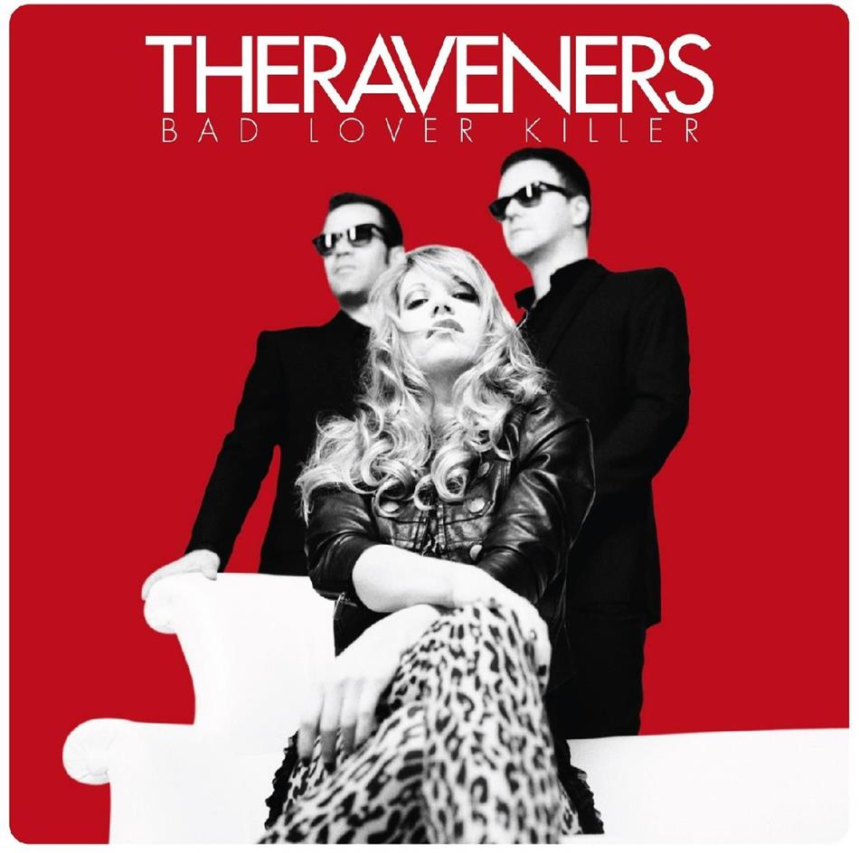 The Raveners - Bad Lover Killer