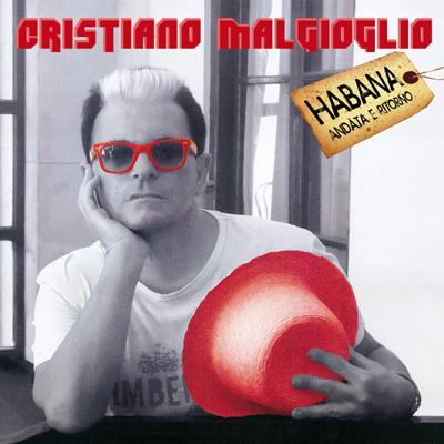 Cristiano Malgioglio - Habana Andata E Ritorno