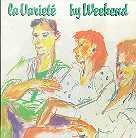 Weekend - La Variete