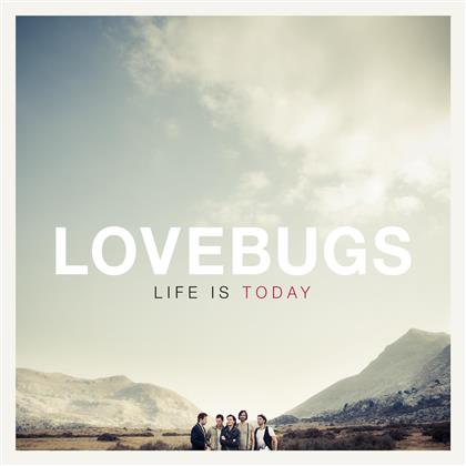 Lovebugs - Life Is Today