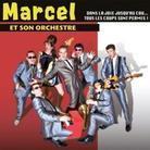 Marcel Et Son Orchestre - Dans La Joie Jusqu'au Cou, Tous Les (2 CDs)
