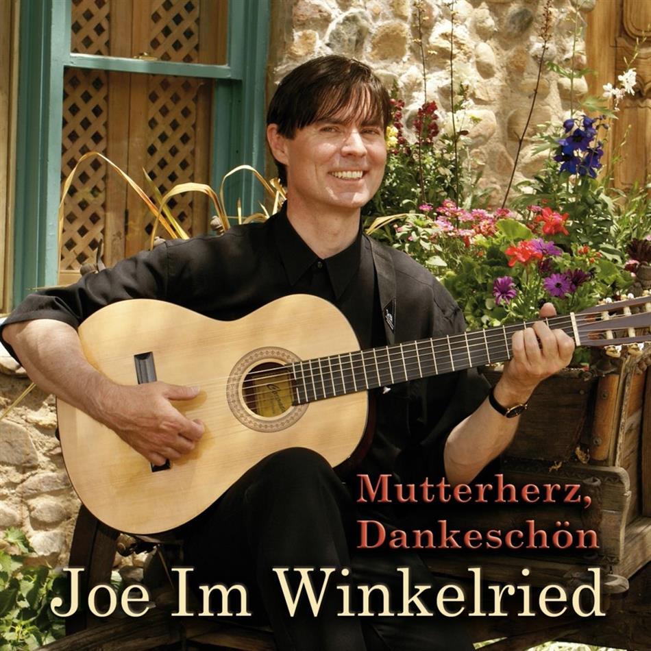 Joe Im Winkelried - Mutterherz, Dankeschön