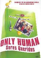 Only Human - Seres Queridos (2004)