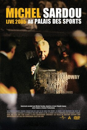 Michel Sardou - Live 2005 - Au Palais des Sports (Limited Edition)