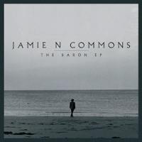 Jamie N Commons - Baron EP