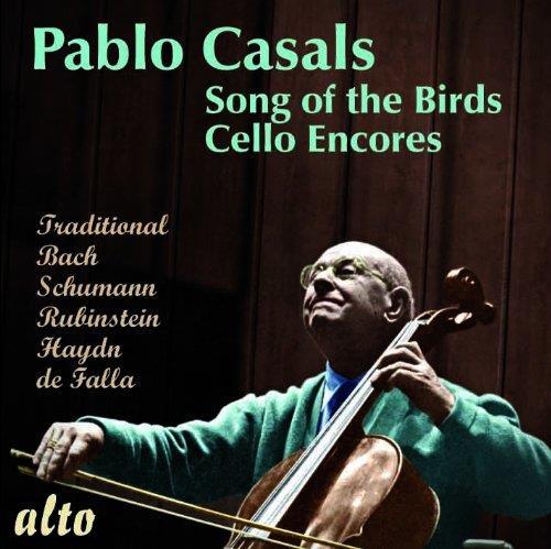 Pablo Casals (1876 - 1973) & Bach / Schumann / Rubinstein / Haydn / + - Song Of The Birds - Cello Encores