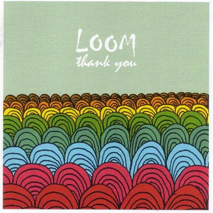 Loom - Thank You