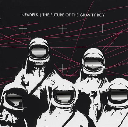 Infadels - Future Of The Gravity Boy
