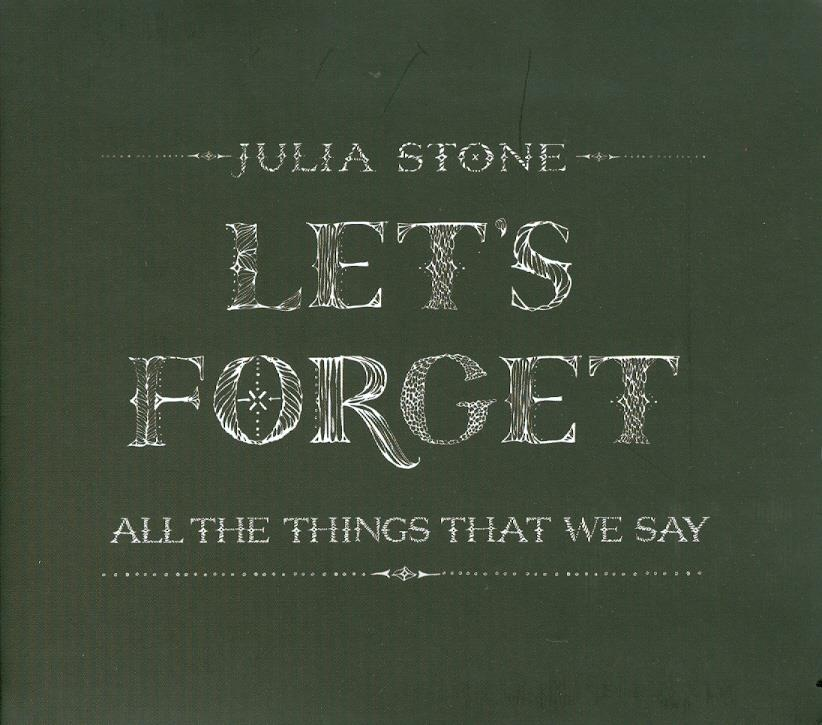 Julia Stone (Stone Angus & Julia) - Let's Forget All The Things That We Say