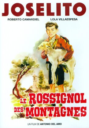 Joselito - Le rossignol des montagnes (1958) (Langfassung, Remastered)