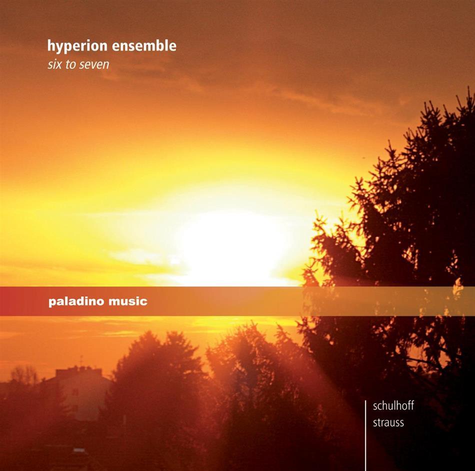 Hyperion Ensemble & Schulhoff / Strauss Richard - Six To Seven