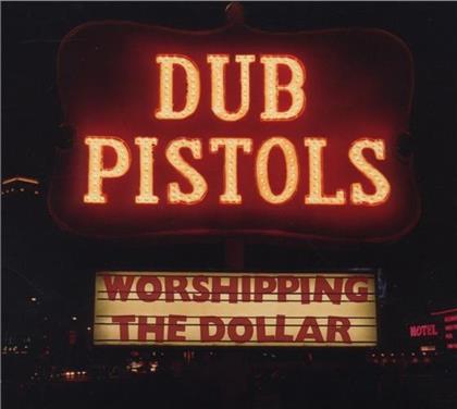 Dub Pistols - Worshipping The Dollar (Digipack)