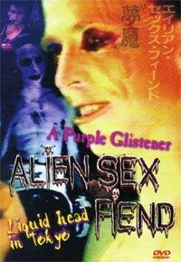 Alien Sex Fiend - Liquid head in Tokyo and a Purple Glistener