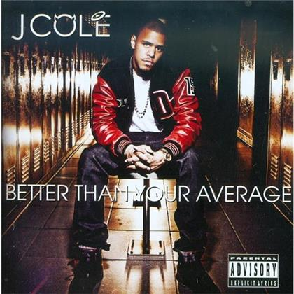 J. Cole - Better Than Your Average