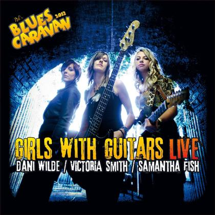 Dani Wilde, Samantha Fish & Victoria Smith - Girls With Guitars - Live (CD + DVD)