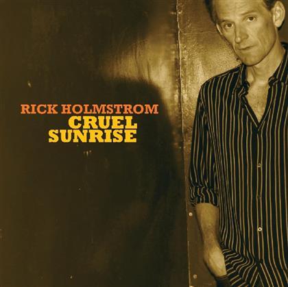 Rick Holmstrom - Cruel Sunrise (Deluxe Edition, 2 CDs)