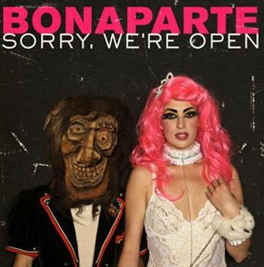 Bonaparte - Sorry We're Open (Limited Edition)