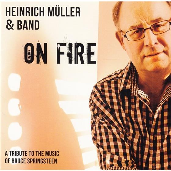 Heinrich Müller - On Fire - Tribute To Springsteen