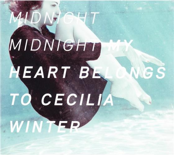 My Heart Belongs To Cecilia Winter - Midnight Midnight
