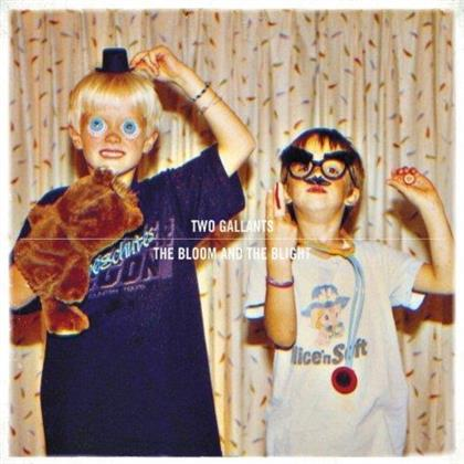 Two Gallants - Bloom And The Blight - US Edition