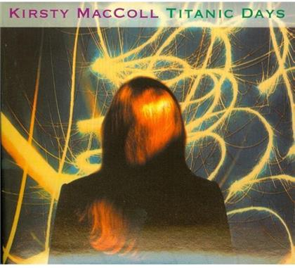 Kirsty MacColl - Titanic Days (Deluxe Edition, 2 CDs)