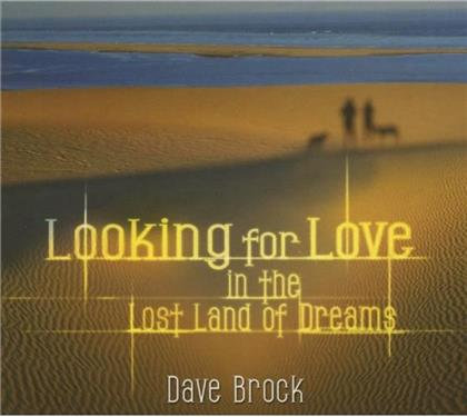 Dave Brock - Looking For Love In The Lost Land