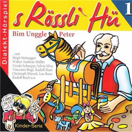 S'Rössli Hü - 1 - Bim Unggle Peter (Neue Edition)