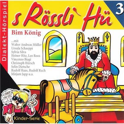 S'Rössli Hü - 3 - Bim König (Neue Edition)