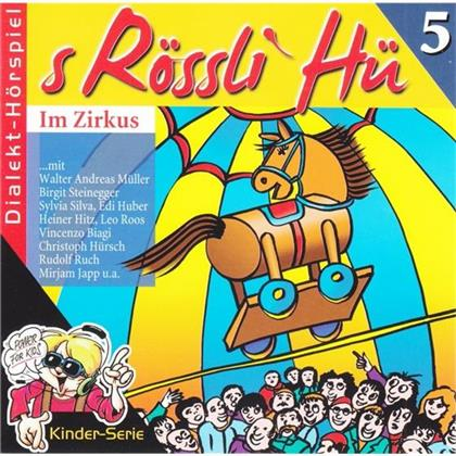 S'Rössli Hü - 5 - Im Zirkus (Neue Edition)