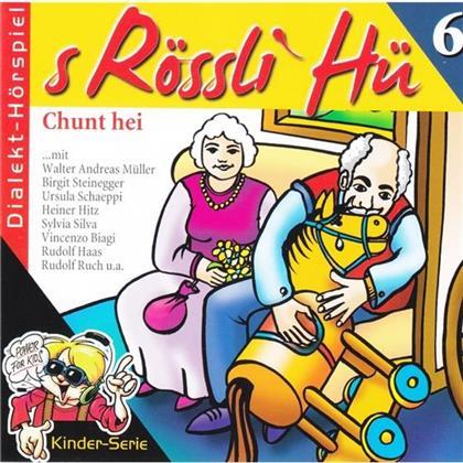 S'Rössli Hü - 6 - Chunt Hei (Neue Edition)