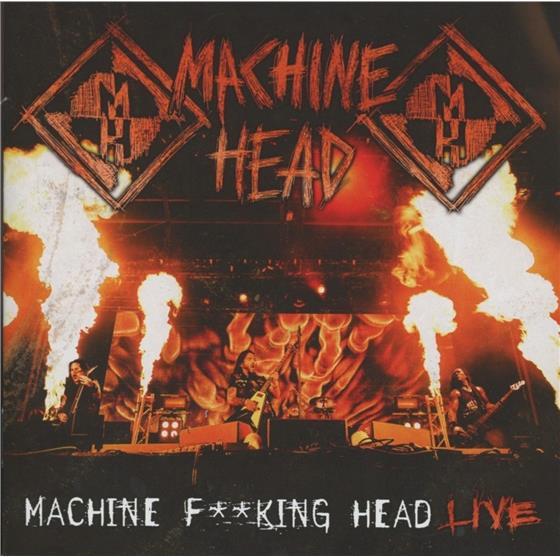 Machine Head - Machine Fucking Head Live (2 CDs)