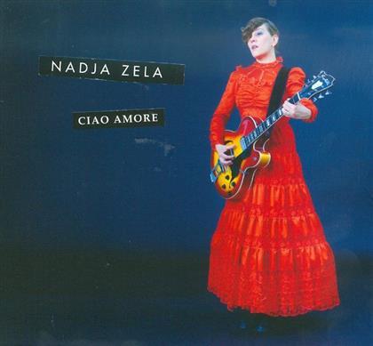 Nadja Zela - Ciao Amore