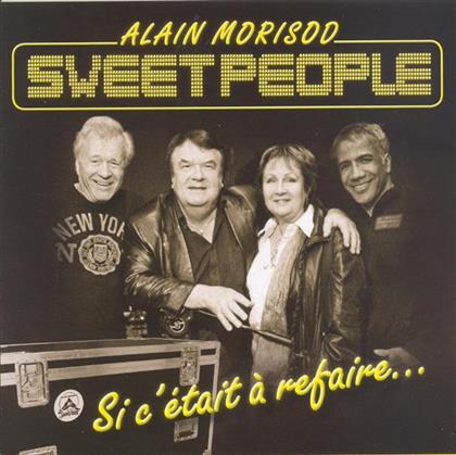 Alain Morisod & Sweet People - Si C'etait A Refaire
