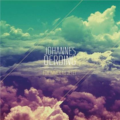 Johannes Oerding - Für Immer Ab Jetzt
