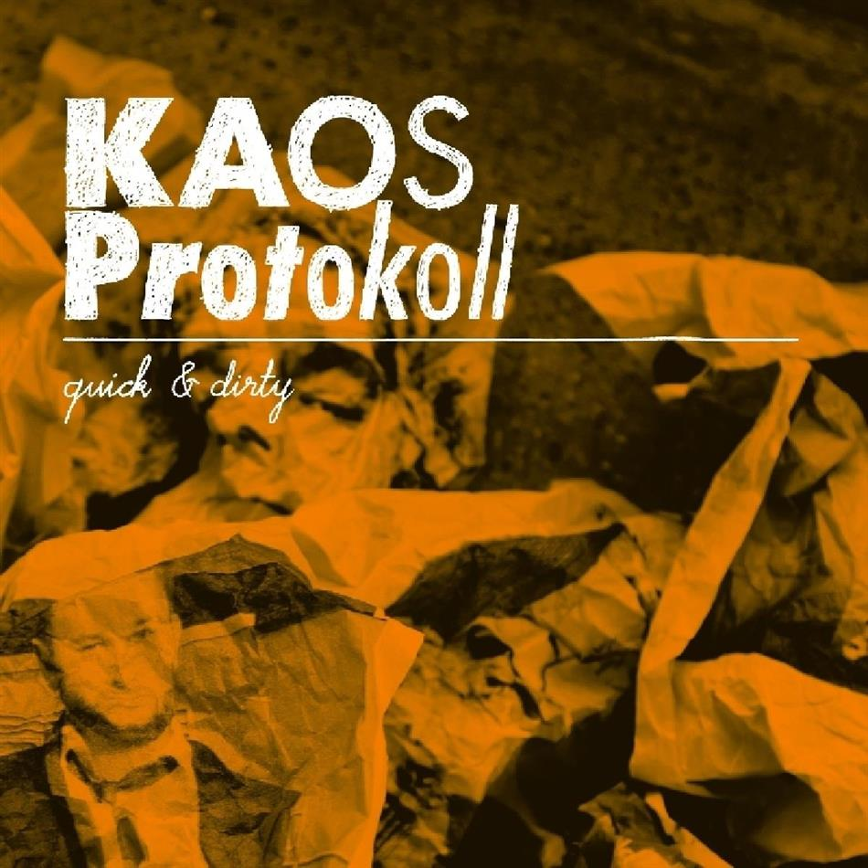 Kaos Protokoll - Quick & Dirty