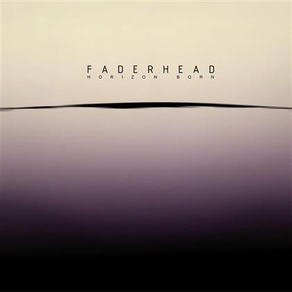 Faderhead - Horizon Born
