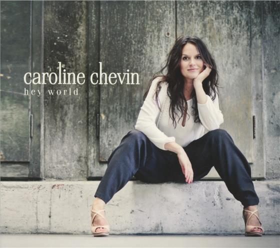 Caroline Chevin - Hey World