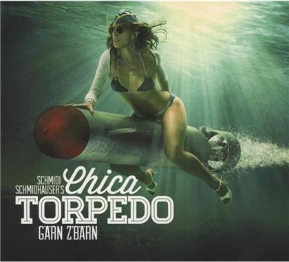 Chica Torpedo - Gärn Z'bärn