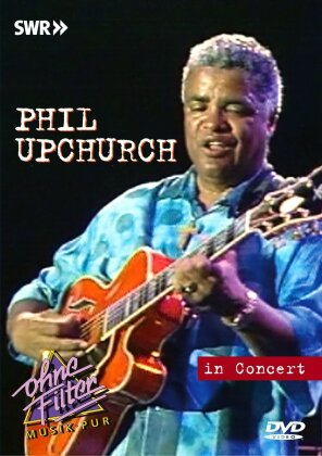 Phil Upchurch - In Concert (Ohne Filter)