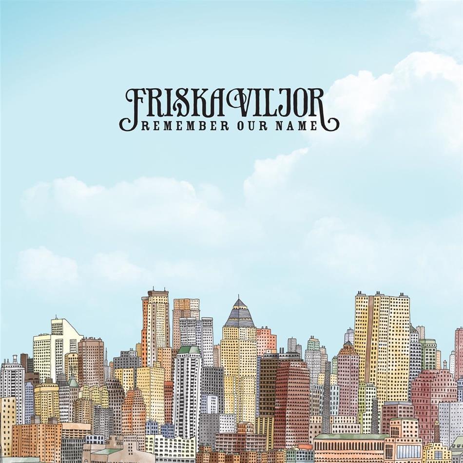 Friska Viljor - Remember Our Name