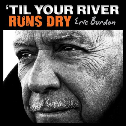 Eric Burdon - Til Your River Runs Dry