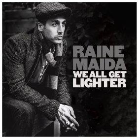 Raine Maida - We All Get Lighter