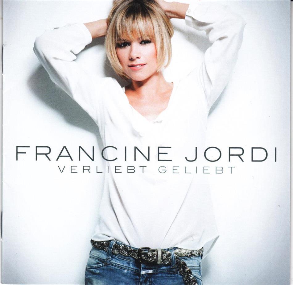 Francine Jordi - Verliebt Geliebt - CH-Edition: 15 Tracks