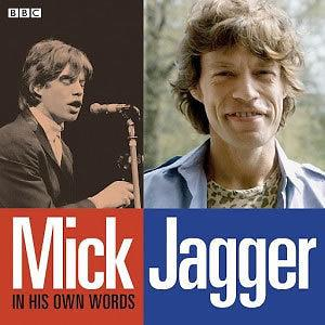 Mick Jagger - In His Own Words - Audio Portrait)