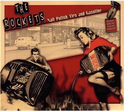 Rockets - Nailpolish, Lies & Gasoline