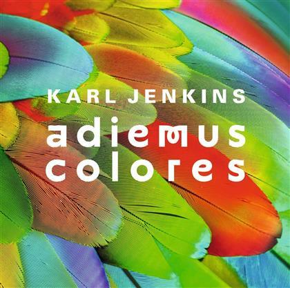 Sir Karl Jenkins (*1944), Rolando Villazon, Milos Karadaglic, Pacho Flores, Cuca Roseta, … - Colores Adiemus